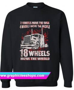 2 Wheels Move The Soul 4 Wheels Move The People Sweatshirt (GPMU)