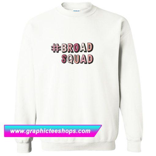 #Broadsquad Sweatshirt (GPMU)