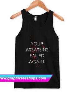 Your Assassins Failed Again Bloody Tanktop (GPMU)