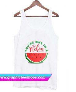 You're One In A Melon Tanktop (GPMU)