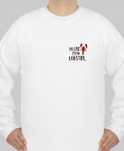 2 SIDE You're My Lobster Heart Friends Tv Show sweatshirt (GPMU)