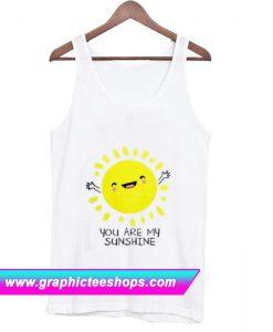 Youre Are My Sunshine Tank Top (GPMU)