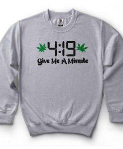 419 Give Me A Minute Sweatshirt (GPMU)