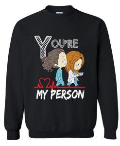 Youre My Person Sweatshirt (GPMU)