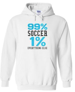 99% soccer 1 % everything else white Hoodies PU27