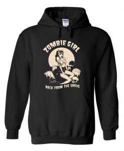 Zombie Girl Back From The Grave Hoodie (GPMU)