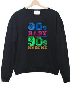 80s Baby 90s Made Me Vintage Retro Sweatshirt AI